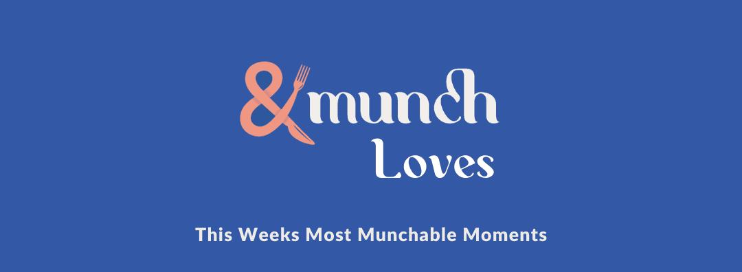 AndMunch Loves #Updated 12/03